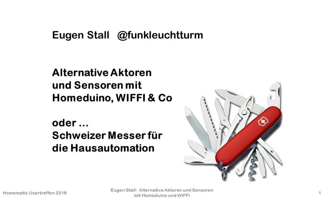 Homematic User-Treffen 2016: Alternative Aktoren und Sensoren mit Homeduino, WIFFI & Co.
